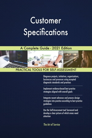 Customer Specifications A Complete Guide - 2021 Edition by Gerardus Blokdyk