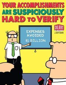 Your Accomplishments Are Suspiciously Hard to Verify: A Dilbert Book: A Dilbert Book