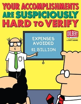Book Your Accomplishments Are Suspiciously Hard to Verify: A Dilbert Book: A Dilbert Book by Scott Adams