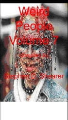Weird People Volume 07 by Stephen Shearer
