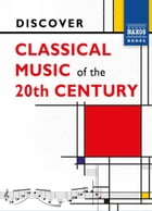 Discover Classical Music of the 20th Century by David McCleery