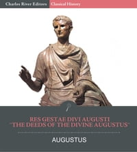 The Deeds of the Divine Augustus (Res Gestae Divi Augusti)
