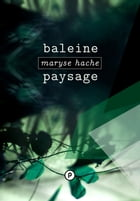Baleine Paysage by Maryse Hache