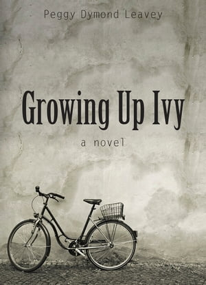 Growing Up Ivy by Peggy Dymond Leavey