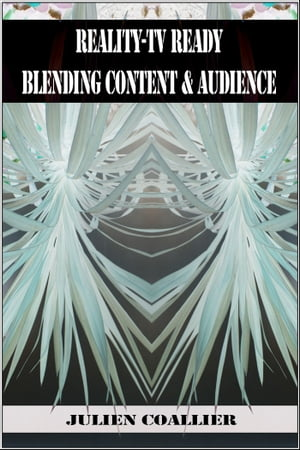 Reality-TV Ready Blending Content @ Audience