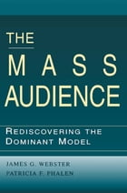 The Mass Audience: Rediscovering the Dominant Model