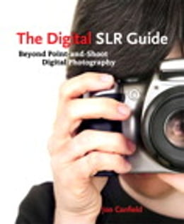 Book The Digital SLR Guide by Jon Canfield