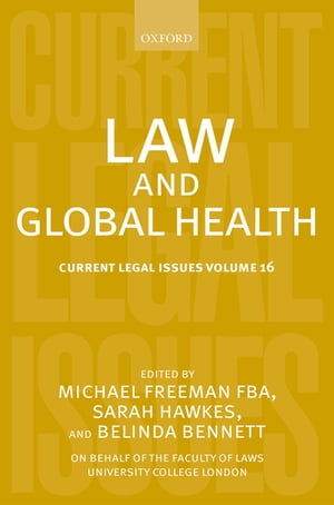 Law and Global Health Current Legal Issues Volume 16