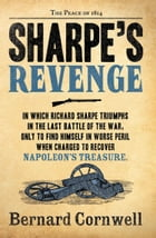 Sharpe's Revenge: The Peace of 1814 (The Sharpe Series, Book 19) by Bernard Cornwell