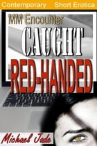 Caught Red Handed by Michael Jade