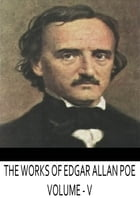 The Works Of Edgar Allan Poe Volume -5 by Edgar Allan Poe