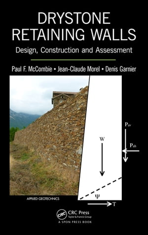 Drystone Retaining Walls Design,  Construction and Assessment