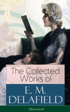 The Collected Works of E. M. Delafield (Illustrated): The Provincial Lady Series, Zella Sees…