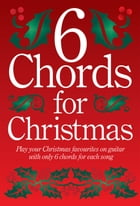 6-Chords For Christmas by Wise Publications