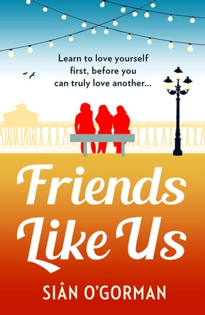 Friends Like Us An emotional page-turner about love and friendship