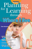 Planning for Learning through Where I Live by Clare Beswick