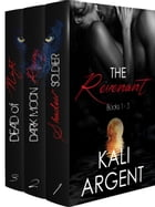 The Revenant Box Set: The Revenant by Kali Argent