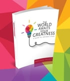 The World Awaits Your Greatness: A Guide to Inspired Living by Melissa Salmon