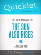 Quicklet On The Sun Also Rises By Ernest Hemingway by Tiffanie Wen