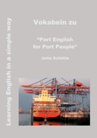 "Vokabeln zu ""Port English for Port People"" by Jutta Schütte"