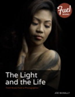 Book The Light and the Life: Field Notes from a Photographer by Joe McNally