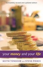 Your Money and Your Life: Learning how to handle money God's way by Keith Tondeur