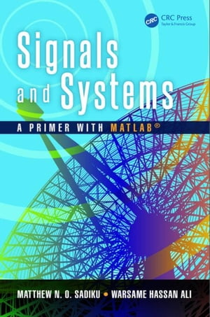 Signals and Systems: A Primer with MATLAB�