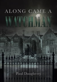 Along Came a Watchman