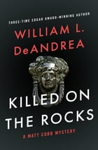 Killed on the Rocks by William L. DeAndrea