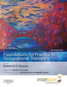 Foundations for Practice in Occupational Therapy - E-BOOK by Edward A. S. Duncan, PhD, BSc(Hons), Dip CBT