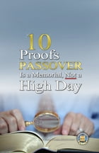 10 Proofs Passover Is a Memorial, Not a High Day by Yahweh's Restoration Ministry
