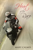 Heart of the Race by Mary Calmes