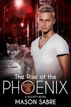 The Rise of the Phoenix: Society by Mason Sabre
