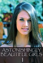Astonishingly Beautiful Girls Volume 1 - A sexy photo book by Mandy Tolstag