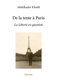 De la tente à Paris: La Liberté en question
