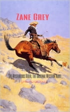 The Mysterious Rider, The Original Western Novel (Annotated): (Masterpiece Collection) by Zane Grey