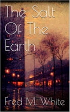 The Salt Of The Earth by Fred M. White