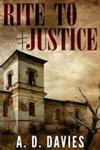 Rite to Justice by A. D. Davies