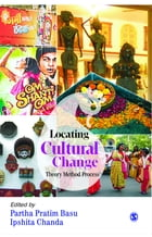 Locating Cultural Change: Theory, Method, Process by Partha Pratim Basu
