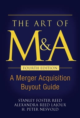 Book The Art of M&A, Fourth Edition: A Merger Acquisition Buyout Guide by Reed, Stanley Foster