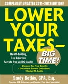 Lower Your Taxes - Big Time 2011-2012 4/E by Sandy Botkin