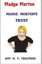 Madge Morton's Trust by Amy D. V. Chalmers