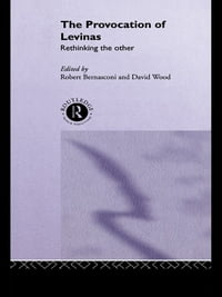 The Provocation of Levinas: Rethinking the Other