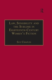 Law, Sensibility and the Sublime in Eighteenth-Century Women's Fiction