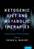 Ketogenic Diet and Metabolic Therapies: Expanded Roles in Health and Disease