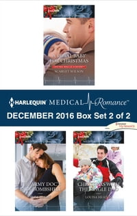 Harlequin Medical Romance December 2016 - Box Set 2 of 2: A Royal Baby for Christmas\The Army Doc's…