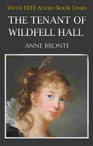 THE TENANT OF WILDFELL HALL Classic Novels: New Illustrated [Free Audio Links] by ANNE BRONTË