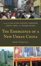The Emergence of a New Urban China: Insiders' Perspectives
