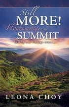 Still More! Flourishing on my Summit: Living Our Vintage Season by Leona Choy