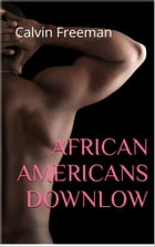 African Americans Downlow by Calvin Freeman